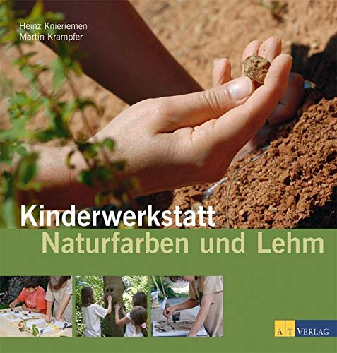 9783038005124: Kinderwerkstatt Naturfarben und Lehm