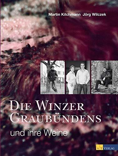 Die Winzer Graubündens und ihre Weine: Martin Kilchmann