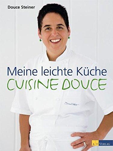 Meine leichte Küche - Douce Steiner