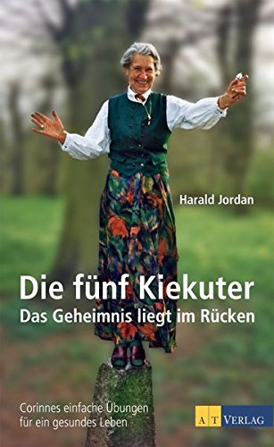 Die fünf Kiekuter. Das Geheimnis liegt im Rücken, Corinnes einfache Übungen für ein gesundes Leben - Harald Jordan