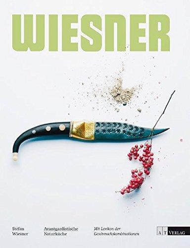 Avantgardistische Naturküche: Stefan Wiesner