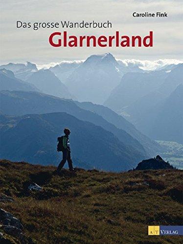 Das grosse Wanderbuch Glarnerland: Caroline Fink
