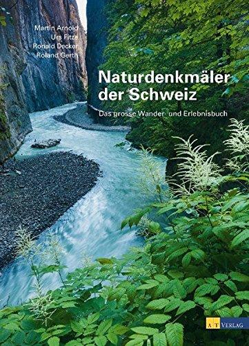 9783038006695: Naturdenkm�ler der Schweiz: Das grosse Wander- und Erlebnisbuch
