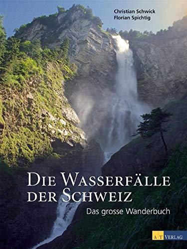 Die Wasserfälle der Schweiz: Florian Spichtig