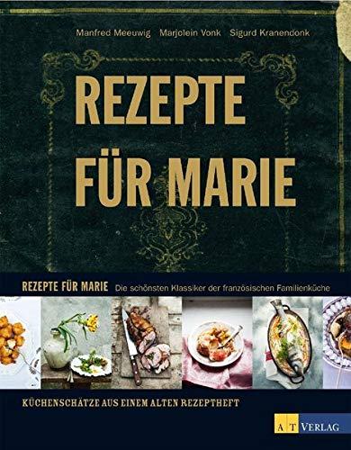 9783038006763: Rezepte für Marie : Die schönsten Klassiker der französischen Familienküche