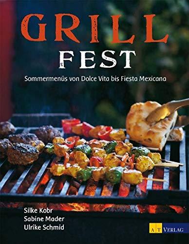 9783038006794: Grillfest: Sommermenüs von Dolce Vita bis Fiesta Mexicana