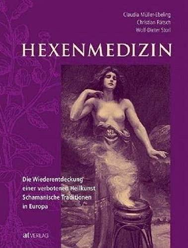 9783038006947: Hexenmedizin: Die Wiederentdeckung einer verbotenen Heilkunst - schamanische Tradition in Europa
