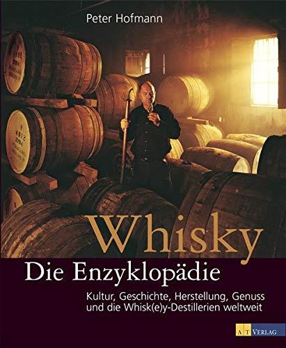 9783038007180: Whisky - Die Enzyklopädie: Kultur, Geschichte, Herstellung, Genuss und die Whisk(e)y Destillerien weltweit