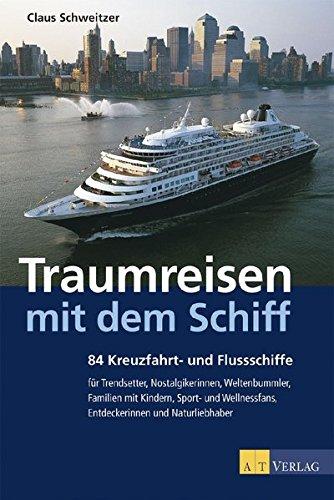 9783038007203: Traumreisen mit dem Schiff: 84 Kreuzfahrt- und Flussschiffe