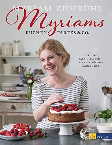 9783038007456: Myriams Kuchen, Tartes & Co.
