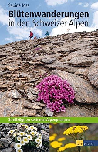 9783038007517: Blütenwanderungen in den Schweizer Alpen: Streifzüge zu seltenen Alpenpflanzen