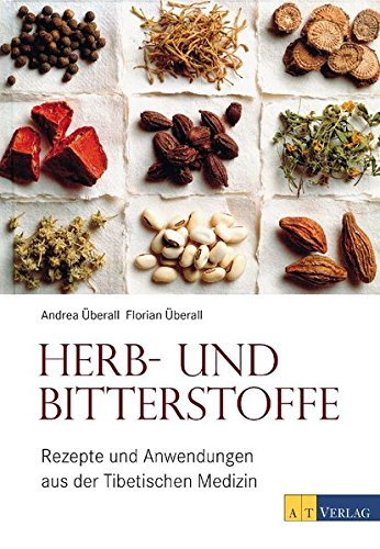 9783038007555: Herb- und Bitterstoffe: Rezepte und Anwendungen aus der Tibetischen Medizin