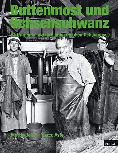Buttenmost und Ochsenschwanz: Marco Aste
