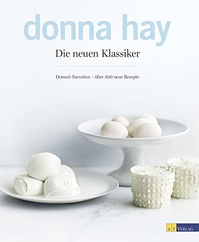 9783038008255: Die neuen Klassiker: Donnas Favoriten - über 300 neue Rezepte