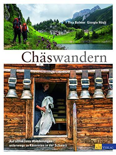 9783038008378: Chäswandern: Auf attraktiven Wanderungen unterwegs zu Käsereien in der Schweiz