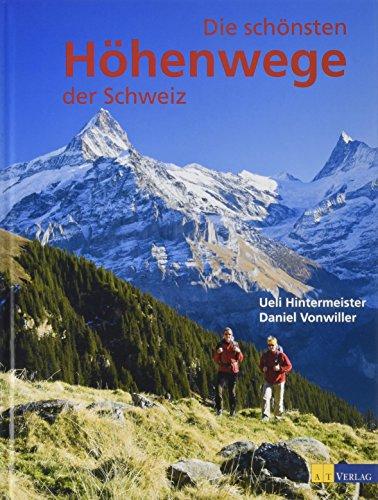 9783038008613: Die schönsten Höhenwege der Schweiz