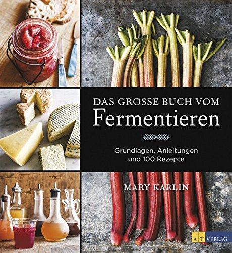 9783038008774: Das grosse Buch vom Fermentieren: Grundlagen, Anleitungen und 100 Rezepte