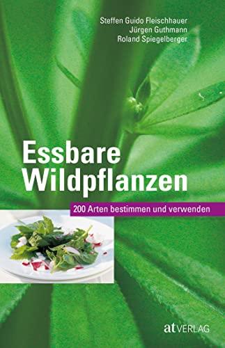 9783038008866: Essbare Wildpflanzen Ausgabe: 200 Arten bestimmen und verwenden