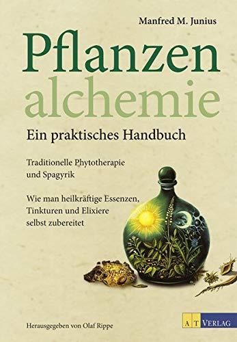 9783038008934: Pflanzenalchemie - Ein praktisches Handbuch