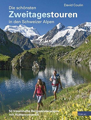 9783038009368: Die schönsten Zweitagestouren in den Schweizer Alpen: 50 traumhafte Bergwanderungen mit Hüttenromantik