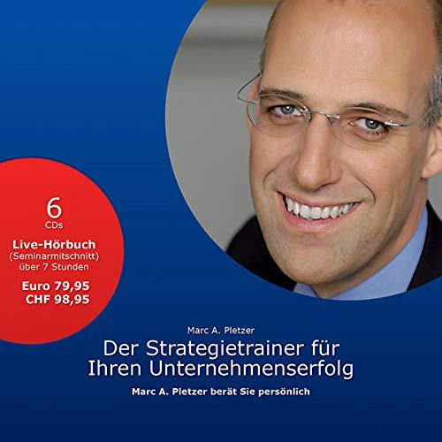 Der Strategietrainer fur Ihren Unternehmenserfolg: Live-Seminarmitschnitt der Business-Tage der ...