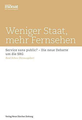 9783038100959: Weniger Staat, mehr Fernsehen: Service sans public? - Die neue Debatte um die SRG