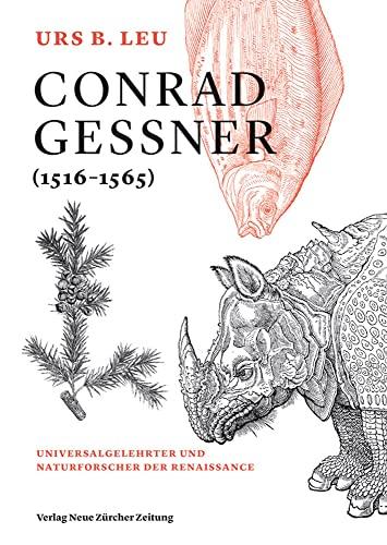 9783038101536: Conrad Gessner (1516-1565): Universalgelehrter und Naturforscher der Renaissance
