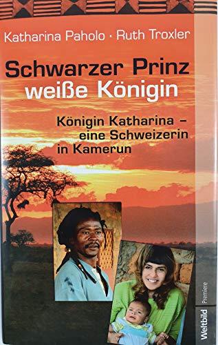 Schwarzer Prinz weiße Königin (Königin Katharina -: Ruth Troxler Katharina