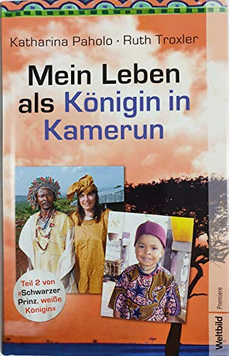 Mein Leben als Königin in Kamerun: Katharina Paholo Ruth