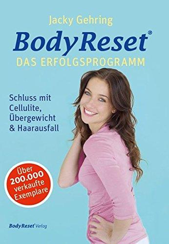 9783038124559: BodyReset - Das Erfolgsprogramm: Schluss mit Cellulite, Übergewicht & Haarausfall