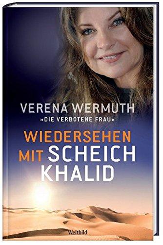 Wiedersehen mit Scheich Khalid / Verena Wermuth: Verena Wermuth
