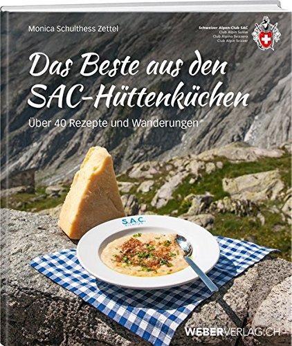9783038180357: Das Beste aus den SAC-Hüttenküchen: Über 40 Rezepte und Wanderungen