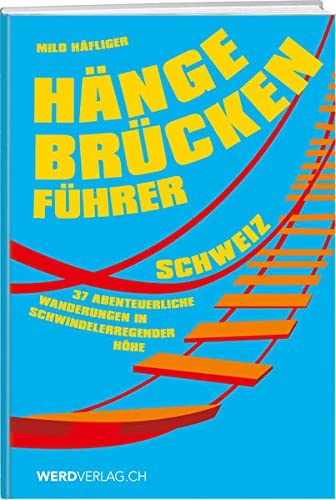 9783038180494: Hängebrückenführer - Schweiz: Auf einer Wanderung zwischen Himmel und Erde