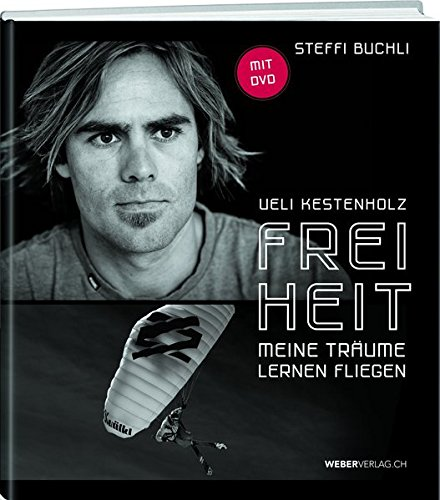Ueli Kestenholz - Freiheit: Steffi Buchli