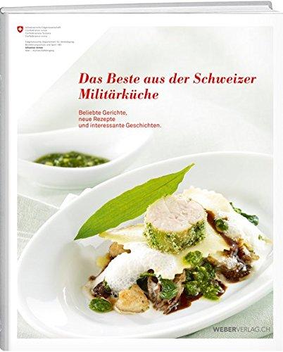 Das Beste aus der Schweizer Militärküche: Daniel Marti