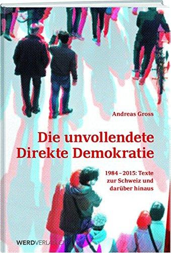 Die unvollendete Direkte Demokratie: Andreas Gross
