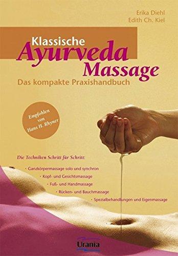 9783038190394: Klassische Ayurveda Massage: Das kompakte Praxishandbuch. Die Techniken Schritt für Schritt