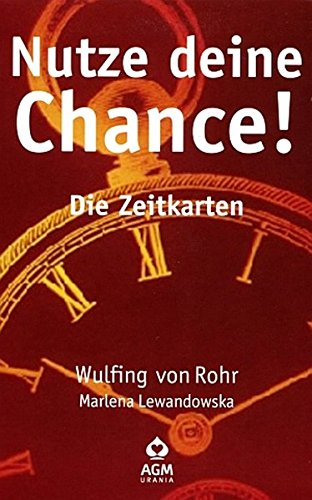 9783038193241: Nutze deine Chance! - Zeitkarten: Weltweit die ersten Bewusstseinskarten, die Aussagen über Zeiten und Zeitpunkte bieten!