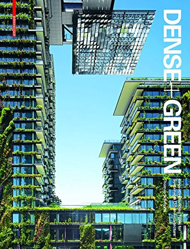 9783038210153: Dense + Green: Innovative Building Types for Sustainable Urban Architecture