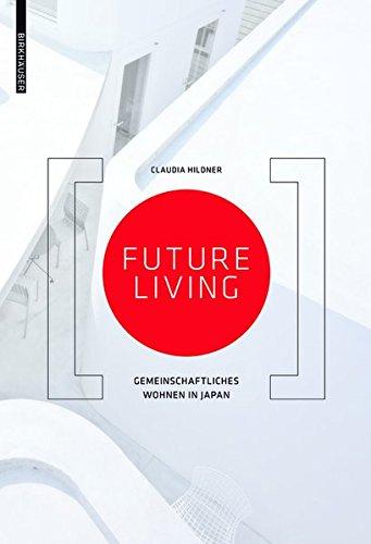 9783038210214: Future Living: Gemeinschaftliches Wohnen in Japan (German Edition)