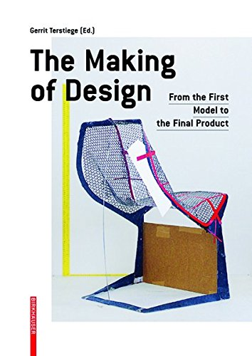 9783038210368: The Making of Design: From the First Model to the Final Product