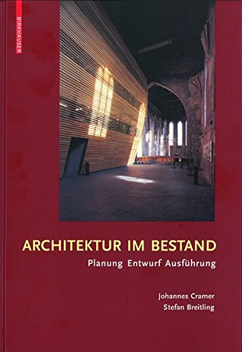 9783038210436: Architektur Im Bestand: Planung, Entwurf, Ausfuhrung (German Edition)