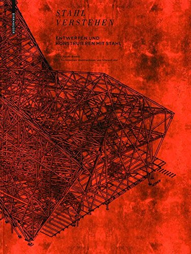 9783038211648: Stahl Verstehen: Entwerfen Und Konstruieren Mit Stahl - Ein Handbuch