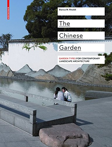 9783038211822: The Chinese Garden: Garden Types for Contemporary Landscape Architecture