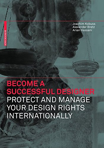 9783038212010: Become a Successful Designer - Protect and Manage Your Design Rights Internationally