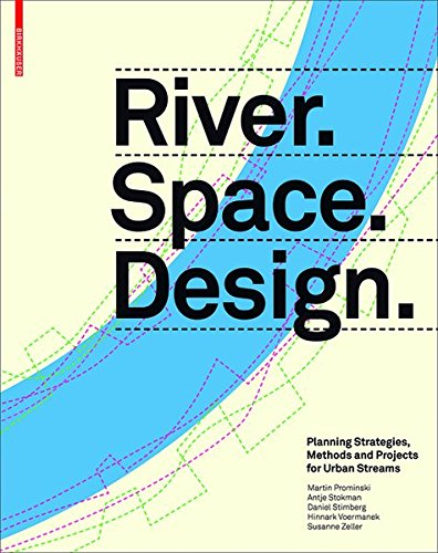 9783038212300: River.Space.Design: Planning Strategies, Methods and Projects for Urban Rivers