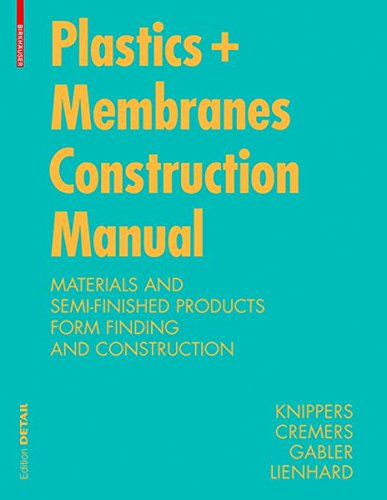 9783038212942: Construction Manual for Polymers + Membranes: Materials, Semi-Finished Products, Form Finding, Design