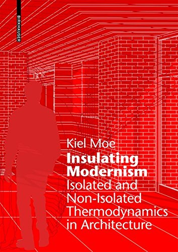 9783038213222: Insulating Modernism: Isolated and Non-Isolated Thermodynamics in Architecture