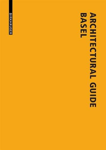 9783038213970: Architectural Guide Basel: New Buildings in the Trinational City since 1980