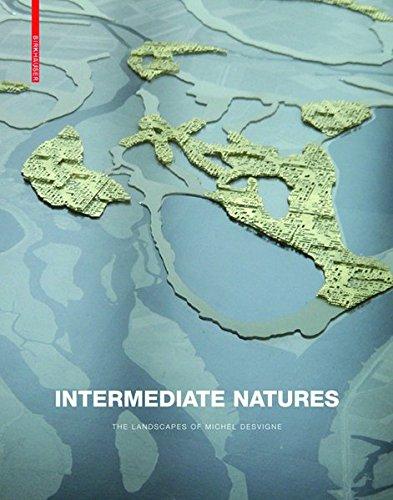 9783038214472: Intermediate Natures: The Landscapes of Michel Desvigne